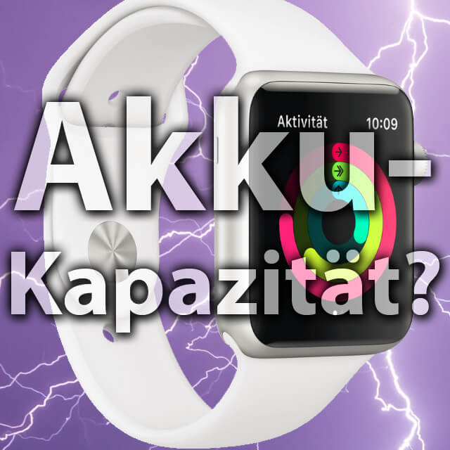 Apple Uhr Batterie, Watch Series 1, 2, 3 Akkukapazität, Generation