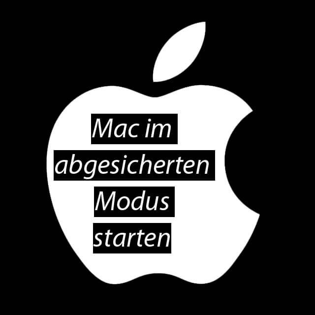 Apple Mac abgesicherter Modus, Start, Neustart, Problemlösung