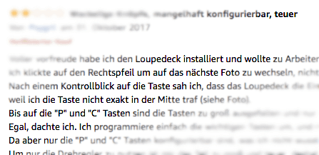 Loupedeck hat auf Amazon durchwachsene Bewertungen erhalten. Aus meiner Sicht zu unrecht, denn viele 1-Sterne Bewertungen hängen mit Windows 7 zusammen und andere kritisieren Punkte, die ich nicht nachvollziehen kann.