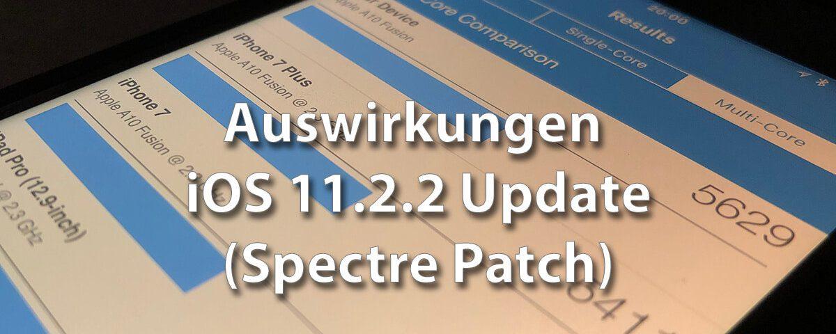 Verlangsamt das Update auf iOS 11.2.2 das iPhone und iPad merklich? Ich habe nachgemessen.