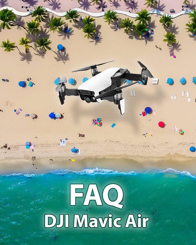 Wichtige Fragen und Antworten zur Mavic Air von DJI.