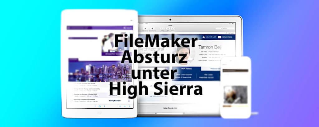 Das Datenbank Programm FileMaker hat offensichtlich in den Versionen 11, 12 und 13 erhebliche Probleme mit Apples macOS High Sierra.