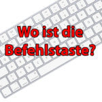 Apple Tastatur: Wo ist die Mac Befehlstaste?