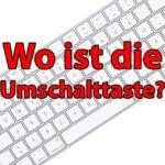 Apple Tastatur: Wo ist die Mac Umschalttaste?