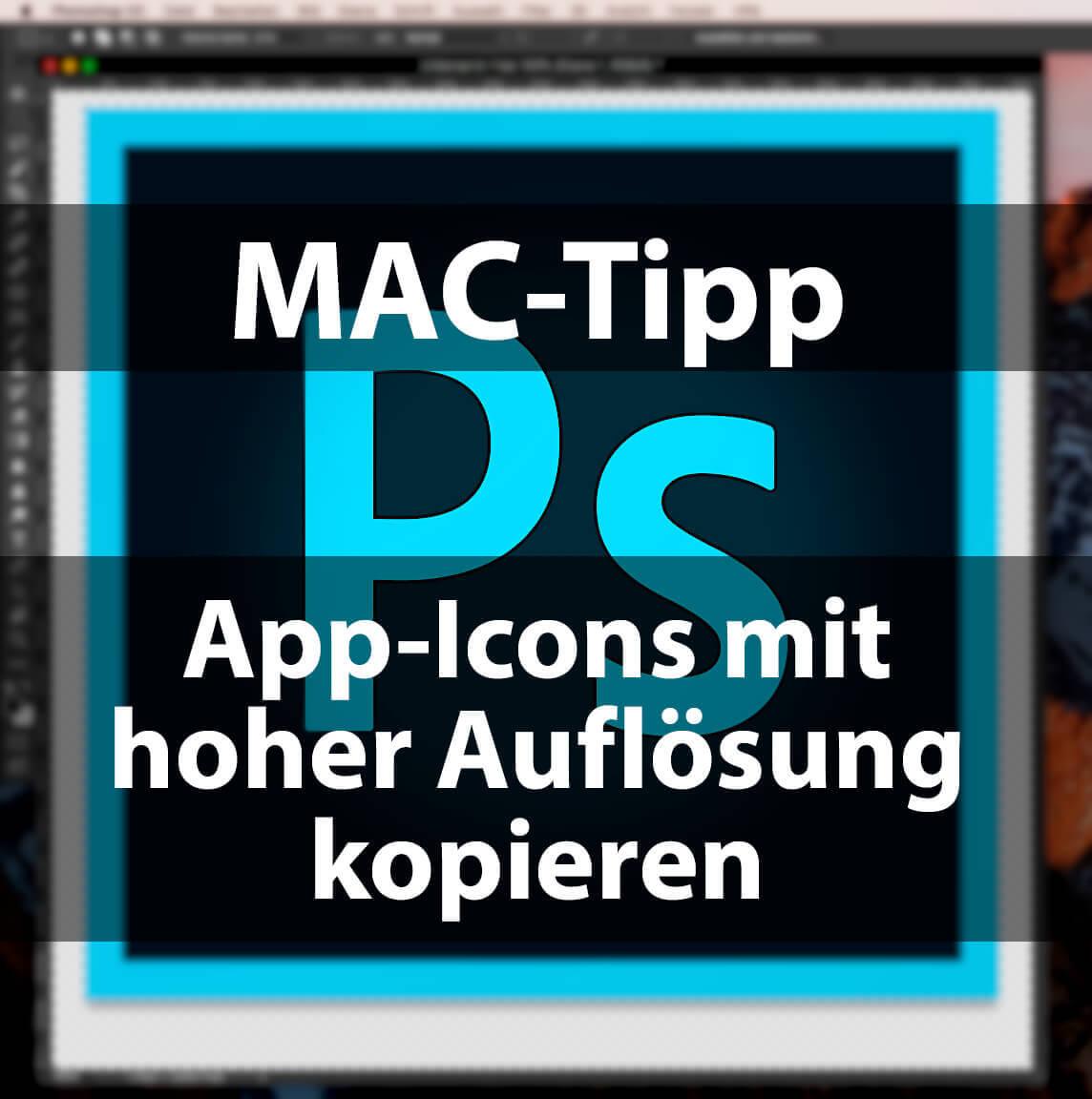 Mac-Tipp: App-Icons in hoher Auflösung kopieren und bearbeiten