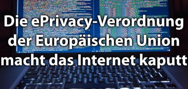 Die ePrivacy-Verordnung der EU, die auf der DSGVO aufbauen soll, wird den Einsatz von Cookies erschweren und Nutzern sowie der Digitalwirtschaft das Leben im Internet schwer machen.