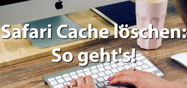 Den Safari Cache unter macOS löschen - hier zeige ich euch die nötigen Schritte im Webbrowser-Menü des Mac!