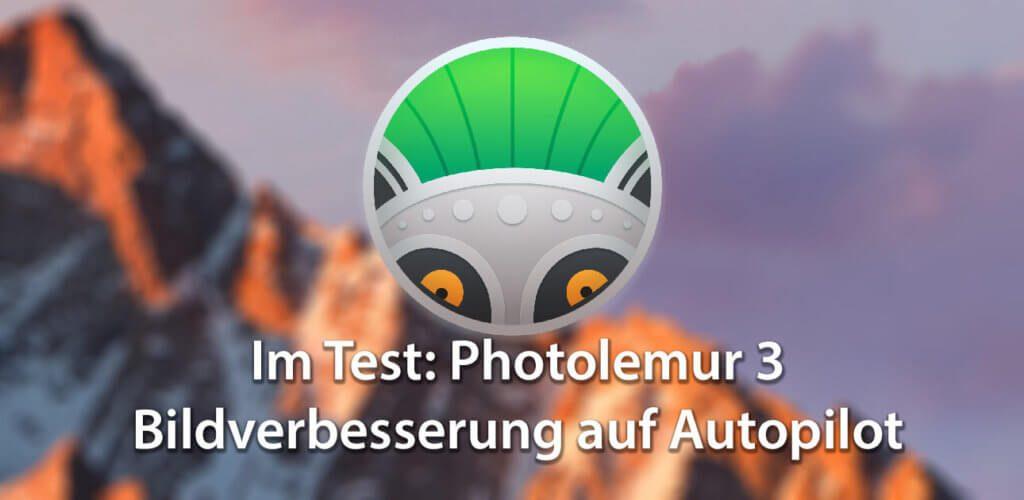 Bei Sir Apfelot im Test: Skylum Photolemur 3 – Bildqualität von Fotos verbessern – auf Autopilot!