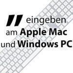 """Anführungszeichen unten an Mac und Windows PC - Tastenkombination für """""""