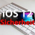 Sicherheit unter iOS 12 - Einstellungen, die ihr kennen solltet