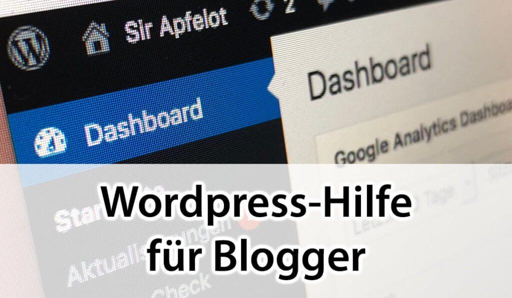 Wordpress Hilfe für Blogger: Ich helfe euch, wenn euer Blog zickt und nicht mehr will!