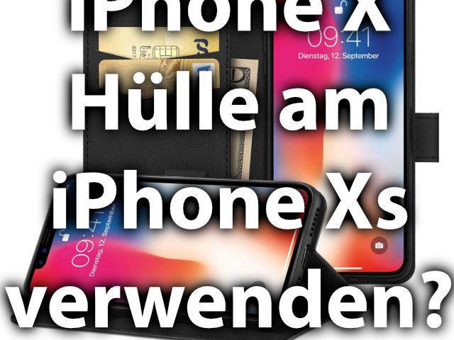iPhone X Hülle und iPhone Xs Hülle im Vergleich.
