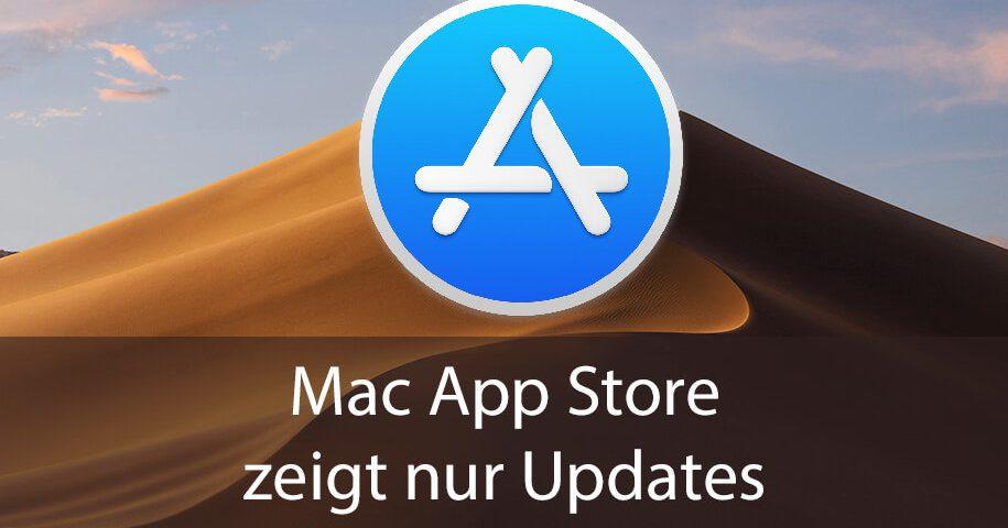 Wenn der Mac App Store unter macOS Mojave nur noch Updates anzeigt, habe ich hier die passende Lösung für das Problem.