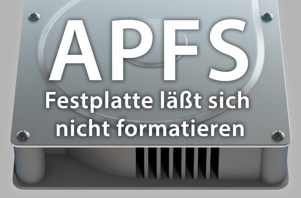 Festplatte als APFS Volume formatieren