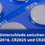 Knopfzelle CR2032: Die Unterschiede zu CR2025 und CR2016 Batterien