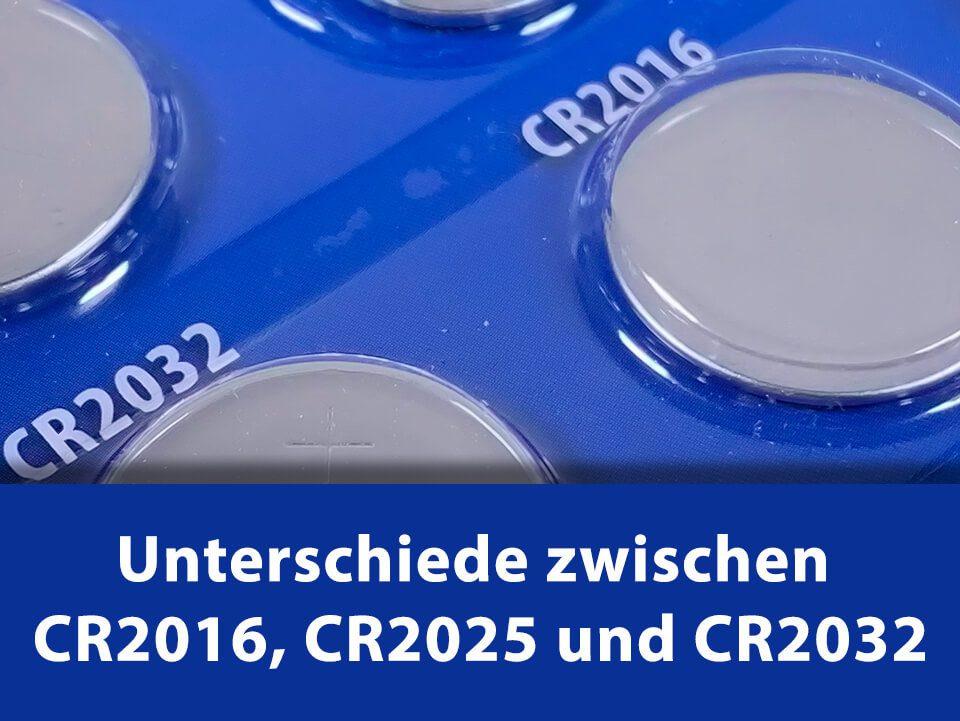 CR2016, CR2025 und CR2032 – wo liegen die Unterschiede?