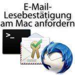 Apple Mail - Lesebestätigung anfordern über Umwege