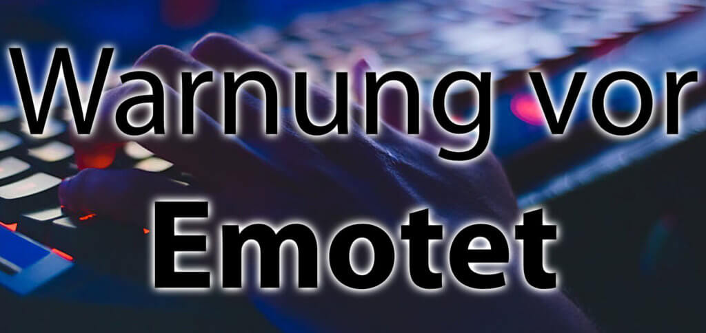 Emotet - so heißt die Schadsoftware, die Viren, Trojaner und Ransomware aus dem Internat auf PC und Mac bringen kann. Details zur Emotet-Warnung gibt es hier.