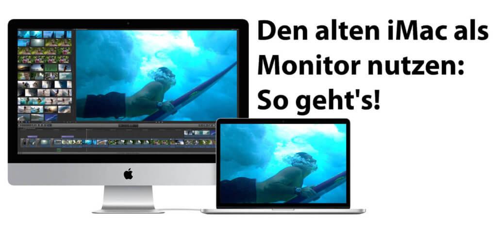 Ein iMac als externer Monitor für Mac, Mac mini, MacBook und Co.? Das geht - aber es gibt einige Voraussetzungen. Hier findet ihr die Anleitung! (Bilder: Apple)