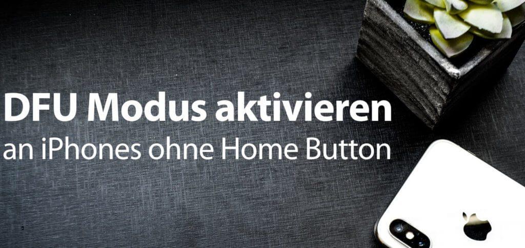 Am iPhone X / XS und XR ohne Home Button den DFU Modus aktivieren - das schafft ihr mit der hiesigen Schritt-für-Schritt-Anleitung.