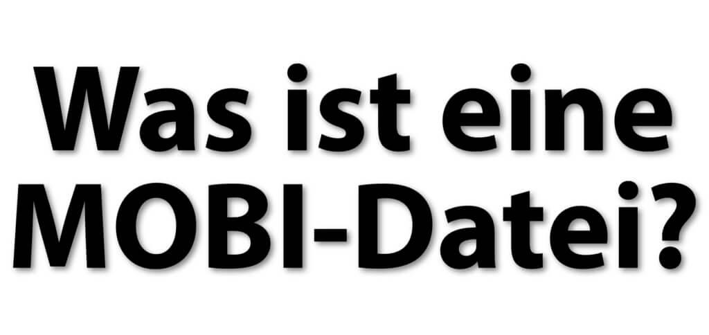 Was ist eine MOBI-Datei? Was sind die Eigenschaften von eBooks mit .mobi-Format und wie kann man die Dateien öffnen bzw. in PDF konvertieren? Hier findet ihr die Antworten!