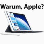 Drei Schritte rückwärts: Was Apple mit den neuen iPads falsch macht