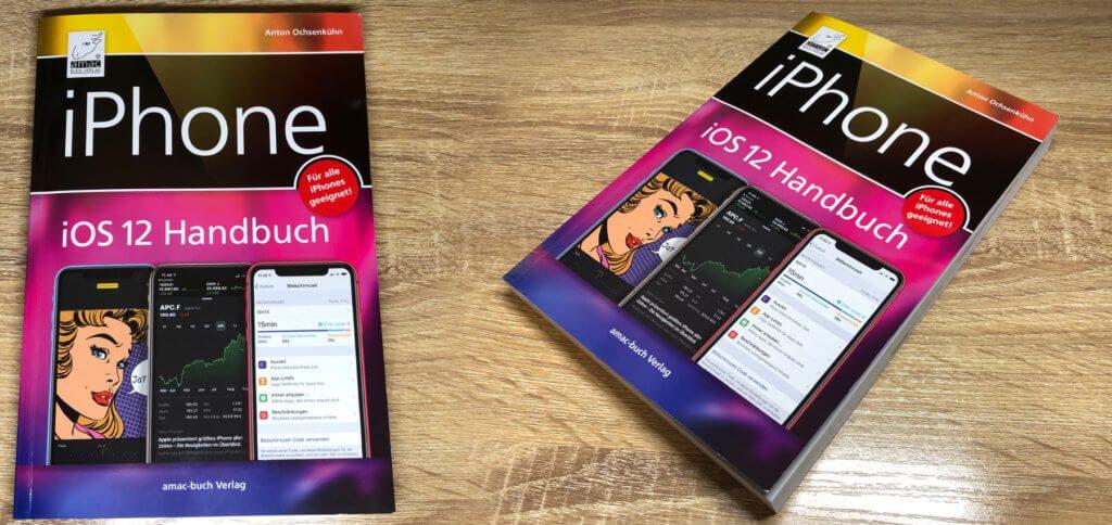 Das iPhone iOS 12 Handbuch von Anton Ochsenkühn aus dem amac-buch Verlag. Hält es, was es verspricht? Hier findet ihr es heraus!
