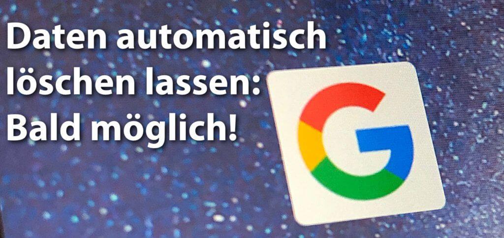 Google Standortdaten und Web History regelmäßig automatisch löschen lassen – das verspricht Google in einem Blogbeitrag. Ob und wann das Feature nach Deutschland kommt, ist noch nicht klar.