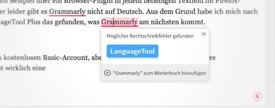 """Kein Fair-Play: Es ist vielleicht als Witz gemeint, wirkt aber ein bisschen unfreundlich, wenn der Mitbewerber """"Grammarly"""" als falsche Schreibweise unterstrichen wird und man als richtige Schreibweise """"LanguageTool"""" vorgeschlagen bekommt."""
