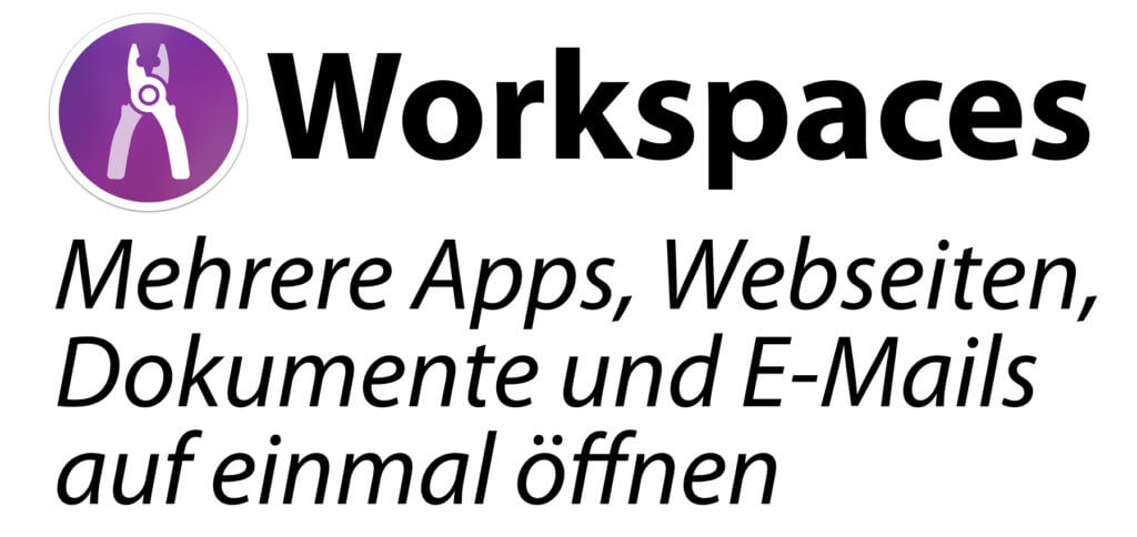 With Workspaces for macOS, multiple apps, documents, websites and emails can be opened on the Mac with just one click. Work areas with resources for different projects or users can be created.