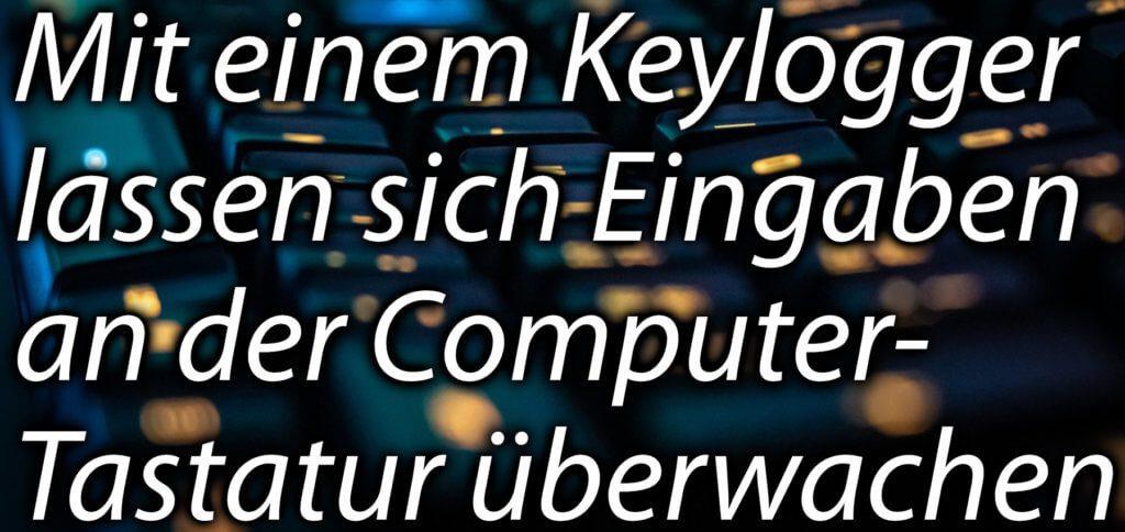 Was ist ein Keylogger, wo kann ich eine gratis Spionage-App für Windows und Android herunterladen? Was gilt es beim Einsatz der Spyware zu beachten? Antworten findet ihr hier!