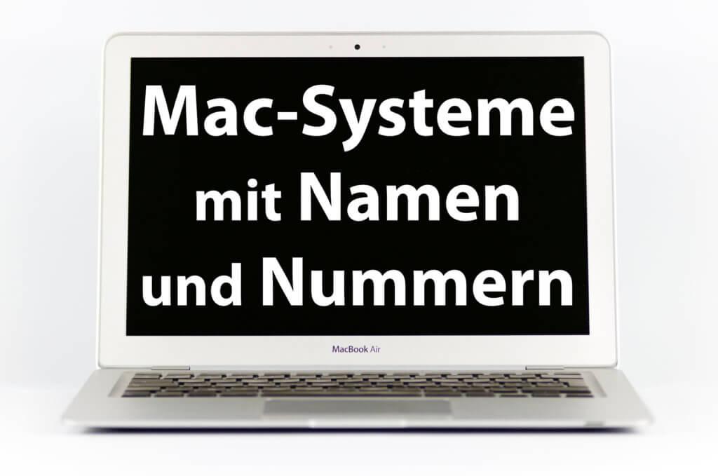 Die einzelnen Mac Betriebssysteme mit Name und Versionsnummer im Überblick findet ihr hier – von Mac OS X 10.0 Cheetah über OS X 10.8 Mountain Lion und macOS 10.12 Sierra hin zu macOS 10.15 Catalina.