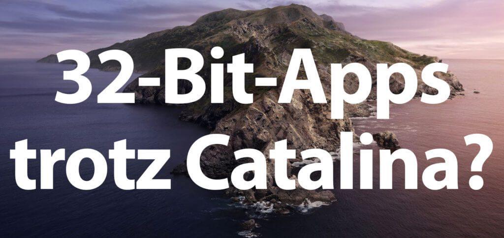 32-Bit-Apps unter macOS 10.15 Catalina verwenden – mit diesen Tricks klappt's!
