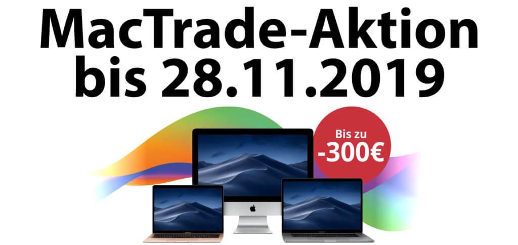 Bei MacTrade bekommt ihr bis 28. November 2019 einige Mac-Modelle von Apple bis zu 300 Euro günstiger. Welche Modelle rabattiert werden und wie ihr richtig finanziert, lest ihr hier. Aktionsbild: MacTrade