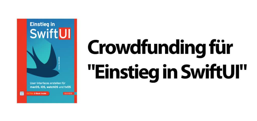 """Bookbakers, Hanser Fachbuch und Autor Thomas Sillmann suchen per Crowdfunding Unterstützer/innen für """"SwiftUI für Einsteiger"""" bzw. """"Einstieg in SwiftUI"""". Es lohnt sich, mitzumachen!"""