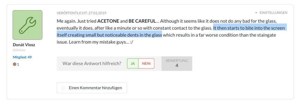 Aceton bzw. Azeton sollte nicht zulange auf dem Display belassen werden – falls überhaupt – weil sich sonst Schäden ergeben.