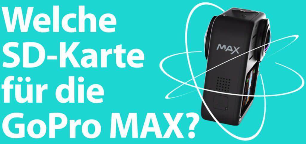 Welche microSD-Karte in der GoPro MAX verwenden? Empfehlungen für diese und andere 360°-Kameras, mit genügend Speicher sowie Lese- und Schreibgeschwindigkeit gibt es hier!