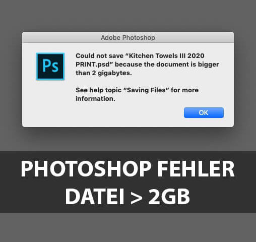 Fehlermeldung Adobe Photoshop Dateigröße 2 Gigabyte