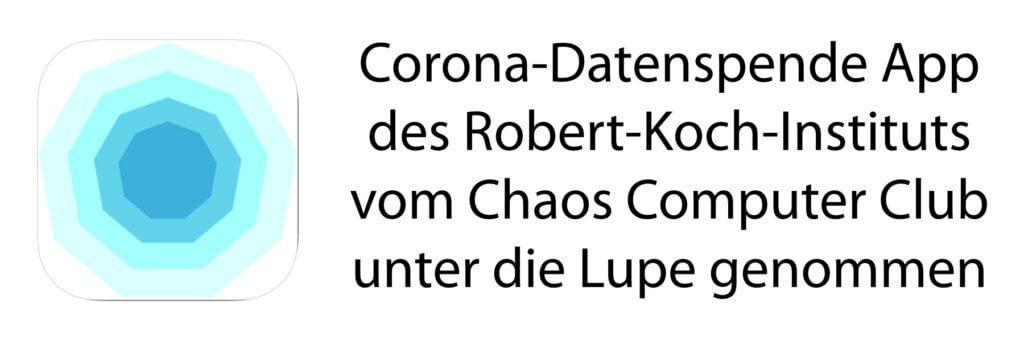 Bei der Corona-Datenspende App des RKI erkennt der Chaos Computer Club deutliche Mängel und Sicherheitslücken. Technisch und organisatorisch muss nachgebessert werden.
