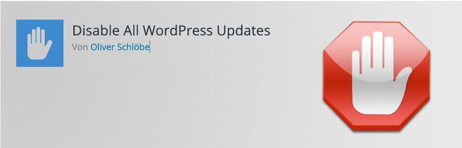 """Mit dem Plugin """"Disable All WordPress Updates"""" werden alle Updates verhindert – sogar die des WordPress-Core."""