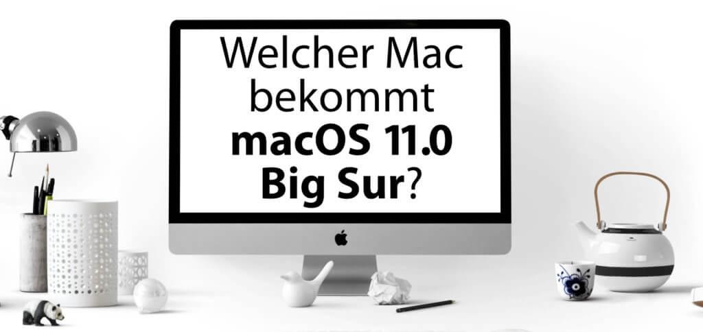 Welcher Apple Mac bekommt macOS 11.0 Big Sur? Welche iMac-, Mac mini- und MacBook-Modelle sind mit macOS Big Sur kompatibel? Hier erfahrt ihr es!