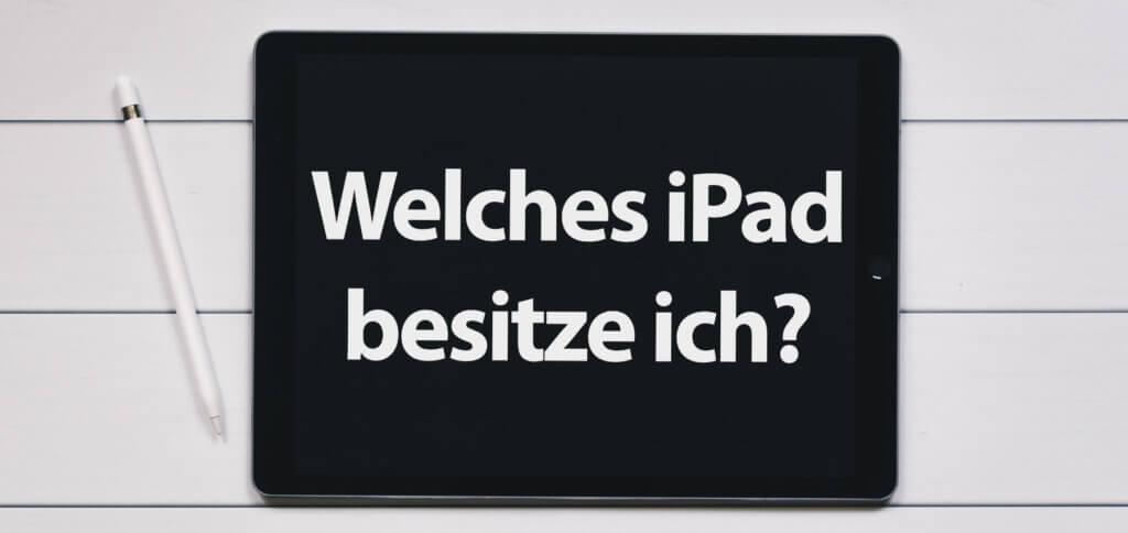 Welches iPad habe ich? Wie kann ich mein Apple iPad bestimmen? Hier findet ihr die Anleitung, um Modellnummer, Generation und Jahr des Apple Tablets sowie der mini-, Pro- und Air-Editionen zu bestimmen. Alle Modelle von 2010 bis 2020.