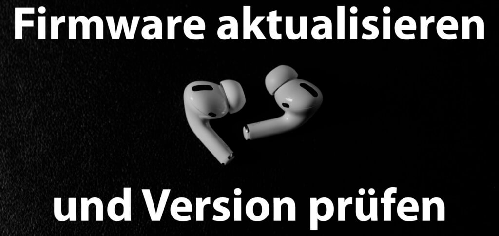 Wie kann ich die Apple AirPods (Pro) Firmware aktualisieren? Wo finde ich die aktuelle Firmware-Version der AirPods auf dem iPhone oder iPad? Und was ist 3D-Audio? Hier bekommt ihr Antworten auf diese und weitere Fragen.