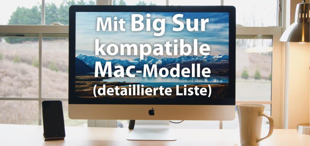 In diesem Ratgeber erfahrt ihr, welche Mac-Modelle von 2013 bis 2020 mit macOS 11.0 Big Sur kompatibel sind. Detailliert aufgeschlüsselt nach Mac Pro / Mini, iMac / Pro und MacBook / Pro / Air Modellen.