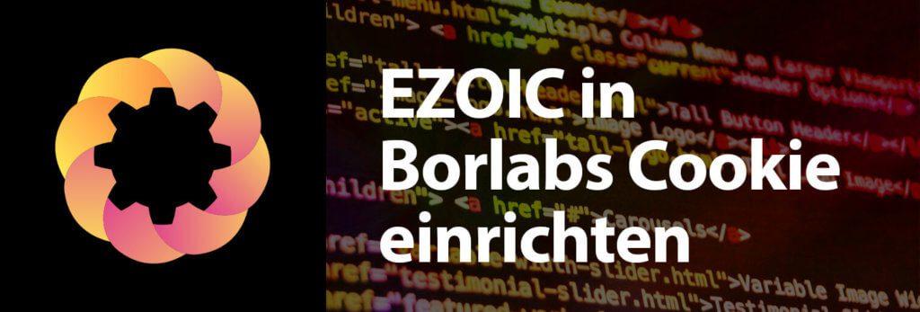 Hier zeige ich euch, wie man die nötigen Cookie-Informationen von EZOIC im WordPress Plugin Borlabs Cookie hinterlegt.