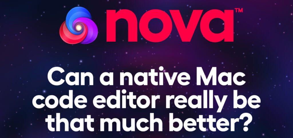 Der neue Nova Editor von Panic soll die Webentwicklung in 2020 besser, schneller und auf dem Apple Mac nativ möglich machen. Hier findet ihr Details zu den Features, eine Liste der unterstützten Skript- und Programmiersprachen sowie Inhalte aus einer Nova Review von Watts Martin.