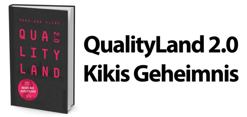 QualityLand 2.0: Kikis Geheimnis von Marc-Uwe Kling – nach drei Jahren können wir wieder in eine voll technisierte und mit neuen Problemen geplagte Dystopie abtauchen.