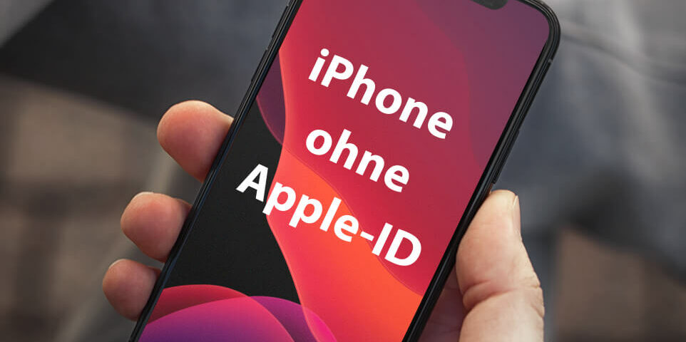 iPhone ohne Apple Account