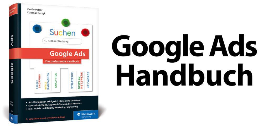 Das aktuelle Google Ads Handbuch aus dem Rheinwerk-Verlag zeigt in 19 Kapiteln und auf über 850 Seiten alles, was ihr für erfolgreiche Google-Werbung braucht. Komplett auf deutsch!