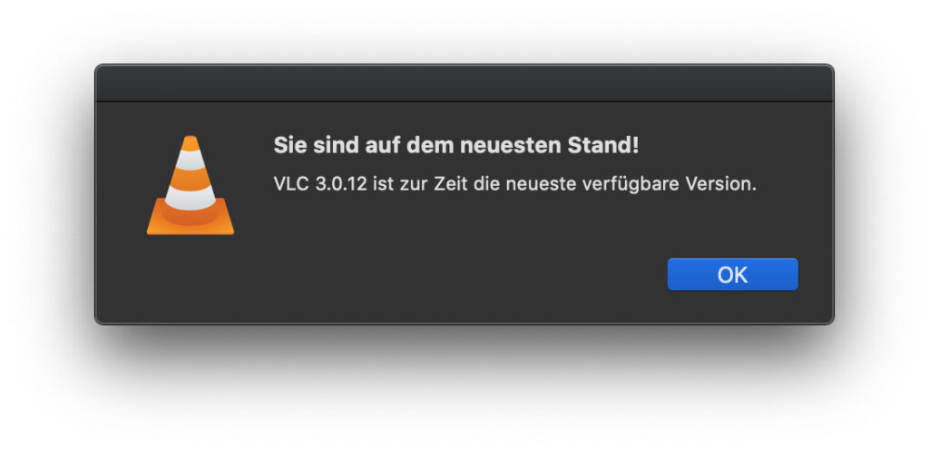 Kommt dieses Fenster bei der Abfrage von Aktualisierungen, dann ist der VLC Player auf dem neuesten Stand.
